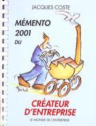 Couverture du livre « Memento 2001 Du Createur D'Entreprise » de Jacques Coste aux éditions Monde De L'entreprise