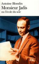 Couverture du livre « Monsieur Jadis Ou L'Ecole Du Soir » de Antoine Blondin aux éditions Gallimard