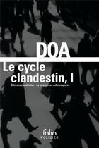Couverture du livre « Le cycle clandestin t.1 » de Doa aux éditions Gallimard