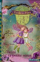 Couverture du livre « L'école des fées T.9 ; Twini et sa petite soeur » de Titania Woods et Smiljana Coh aux éditions Gallimard-jeunesse
