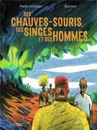 Couverture du livre « Des chauves-souris, des singes et des hommes » de Barroux et Paule Constant aux éditions Bayou Gallisol