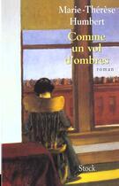 Couverture du livre « Comme Un Vol D'Ombres » de Marie-Therese Humbert aux éditions Stock