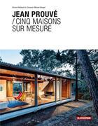 Couverture du livre « Cinq maisons sur-mesure de Jean Prouvé » de Manuel Bougot et Vincent Bertaud Du Chazaud aux éditions Le Moniteur