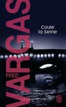 Couverture du livre « Coule la Seine » de Fred Vargas aux éditions J'ai Lu