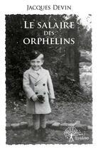 Couverture du livre « Le salaire des orphelins » de Jacques Devin aux éditions Edilivre-aparis