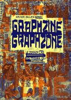 Couverture du livre « Graphzine graphzone ; le dernier cri » de Xavier-Gilles Neret aux éditions Editions Du Sandre