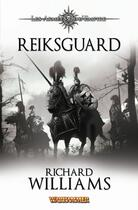Couverture du livre « Reiksguard ; les armées de l'empire » de Richard Williams aux éditions Bibliotheque Interdite