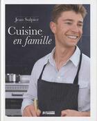 Couverture du livre « Jean Sulpice, cuisine en famille » de Jean Sulpice aux éditions M6 Editions
