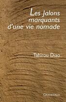 Couverture du livre « Les jalons marquants d'une vie nomade » de Tahirou Diao aux éditions Grandvaux