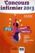 Couverture du livre « Concours Infirmier 2013 » de Sylvie Lefranc aux éditions Lamarre