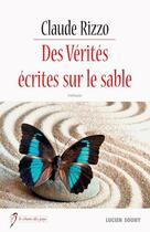 Couverture du livre « Des verités écrites sur le sable » de Claude Rizzo aux éditions Lucien Souny