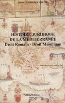 Couverture du livre « Histoire juridique de la méditerranée ; droit romain ; droit musulman » de J. Ladjili aux éditions Publisud