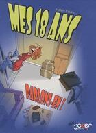 Couverture du livre « Mes 18 ans, parlons-en... ! » de Hallain Paluku aux éditions P & T Production - Joker
