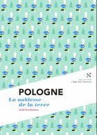 Couverture du livre « Pologne ; la noblesse de la la terre » de Jurek Kuczkiewicz aux éditions Nevicata