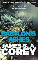 Couverture du livre « BABYLON''S ASHES - THE EXPANSE » de James S. A. Corey aux éditions Orbit