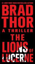 Couverture du livre « The Lions of Lucerne » de Brad Thor aux éditions Atria Books