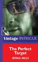 Couverture du livre « The Perfect Target (Mills & Boon Vintage Intrigue) » de Jenna Mills aux éditions Mills & Boon Series