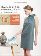 Couverture du livre « Dressing chic revisité ; les 70's » de Cecile De Chatillon et Coralie Bijasson aux éditions Hachette Pratique