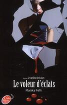 Couverture du livre « Le voleur d'éclats » de Monika Feth aux éditions Hachette Jeunesse