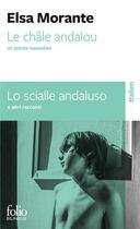 Couverture du livre « Le châle andalou et autres nouvelles; lo scialle andaluso ed altre novelle » de Elsa Morante aux éditions Gallimard