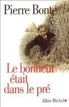 Couverture du livre « Le bonheur etait dans le pre » de Pierre Bonte aux éditions Albin Michel