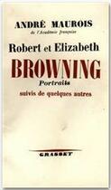 Couverture du livre « Robert et Elisabeth Browning » de Andre Maurois aux éditions Grasset
