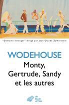 Couverture du livre « Monty, Gertrude, Sandi et les autres » de Pelham Grenville Wodehouse aux éditions Belles Lettres