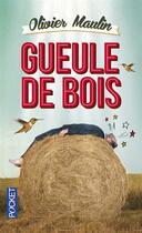 Couverture du livre « Gueule de bois » de Olivier Maulin aux éditions Pocket