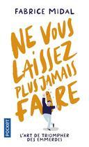 Couverture du livre « Ne vous laissez plus jamais faire » de Fabrice Midal aux éditions Pocket