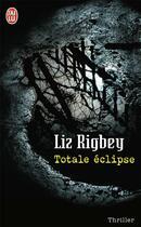 Couverture du livre « Totale éclipse » de Liz Rigbey aux éditions J'ai Lu