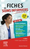 Couverture du livre « Fiches de soins infirmiers ; ESI et IDE (6e édition) » de Pascal Hallouet et Jerome Eggers et Evelyne Malaquin-Pavan aux éditions Elsevier-masson