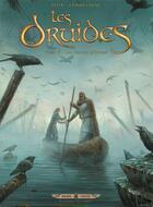 Couverture du livre « Les druides T.8 ; les secrets d'Orient » de Jean-Luc Istin et Jacques Lamontagne aux éditions Soleil