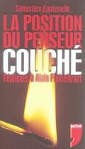 Couverture du livre « La position du penseur couché ; répliques à alain finkielkraut » de Sebastien Fontenelle aux éditions Prive