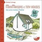 Couverture du livre « Minimaisons et tiny houses ; une autre manière d'habiter » de Christian Lagrange aux éditions De Terran