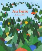 Couverture du livre « Au bois » de Charline Collette aux éditions Les Fourmis Rouges