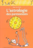 Couverture du livre « L'Astrologie Des Paresseuses » de Regine Saint-Arnauld aux éditions Marabout