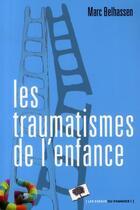 Couverture du livre « Les traumatismes de l'enfance » de Marc Belhassen aux éditions Le Pommier