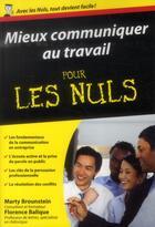 Couverture du livre « Mieux communiquer au travail pour les nuls » de Florence Balique aux éditions First