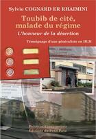 Couverture du livre « Toubib de cité, malade du régime ; l'honneur de la désertion » de Sylvie Cognard Er Rhaimini aux éditions Petit Pave