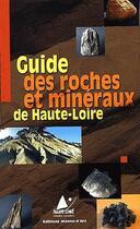 Couverture du livre « Guide des roches et minéraux de Haute-Loire » de Collectif aux éditions Jeanne D'arc