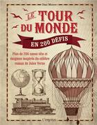 Couverture du livre « Le tour du monde en 200 défis » de Dan Moore aux éditions L'imprevu