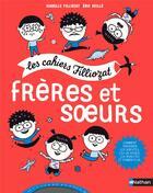 Couverture du livre « Les cahiers Filliozat ; frères et soeurs » de Isabelle Filliozat aux éditions Nathan