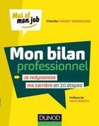 Couverture du livre « Mon bilan professionnel ; je redynamise ma carrière en 10 étapes » de Priscilla Chazot-Magdelaine aux éditions Dunod