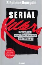 Couverture du livre « Serial killers » de Stephane Bourgoin aux éditions Grasset Et Fasquelle