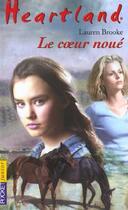 Couverture du livre « Heartland T.8 ; le coeur noué » de Lauren Brooke aux éditions Pocket Jeunesse