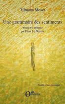 Couverture du livre « Une grammaire des sentiments » de Tilmann Moser aux éditions Orizons