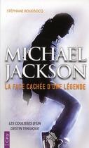 Couverture du livre « Michael Jackson ; la face cachée d'une légende » de Stephane Boudsocq aux éditions City