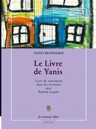 Couverture du livre « Le livre de Yanis ; livre de rencontres dans les dans les écritures avec Patrick Laupin » de Yanis Benhissen aux éditions La Rumeur Libre