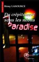 Couverture du livre « Du crépitement sous les néons » de Remy Lasource aux éditions Ex Aequo