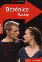 Couverture du livre « CLASSICO LYCEE ; Bérénice, de Racine » de Marianne Hubac aux éditions Belin